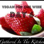Day 6: Eating Vegan
