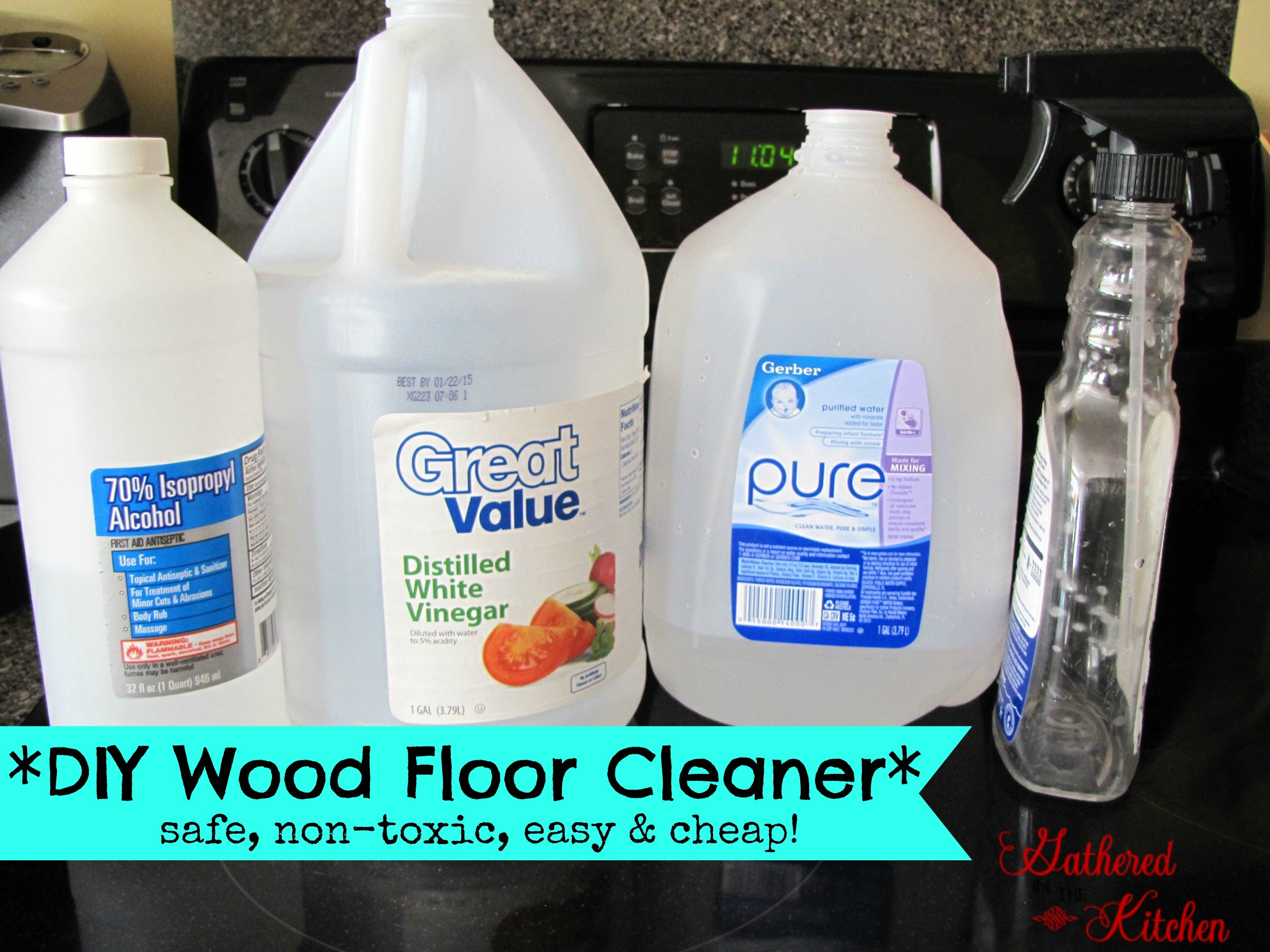 DIY Wood Floor Cleaner safe nontoxic easy and cheap