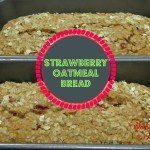 Strawberry Oatmeal Bread Recipe