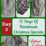 12 Days Of Handmade Christmas Specials: Day 3 – Infinity Scarves