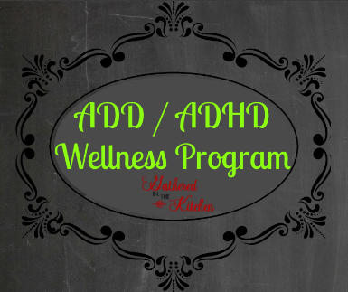 ADD / ADHD -a Natural & Organic WELLNESS PROGRAM