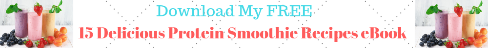 15 Delicious Protein Smoothie Recipes! FREE eBook!