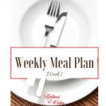 Weekly Meal Plan: Weekly Series #1