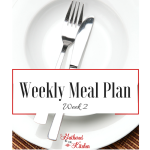 Weekly Meal Plan Series: Week 2