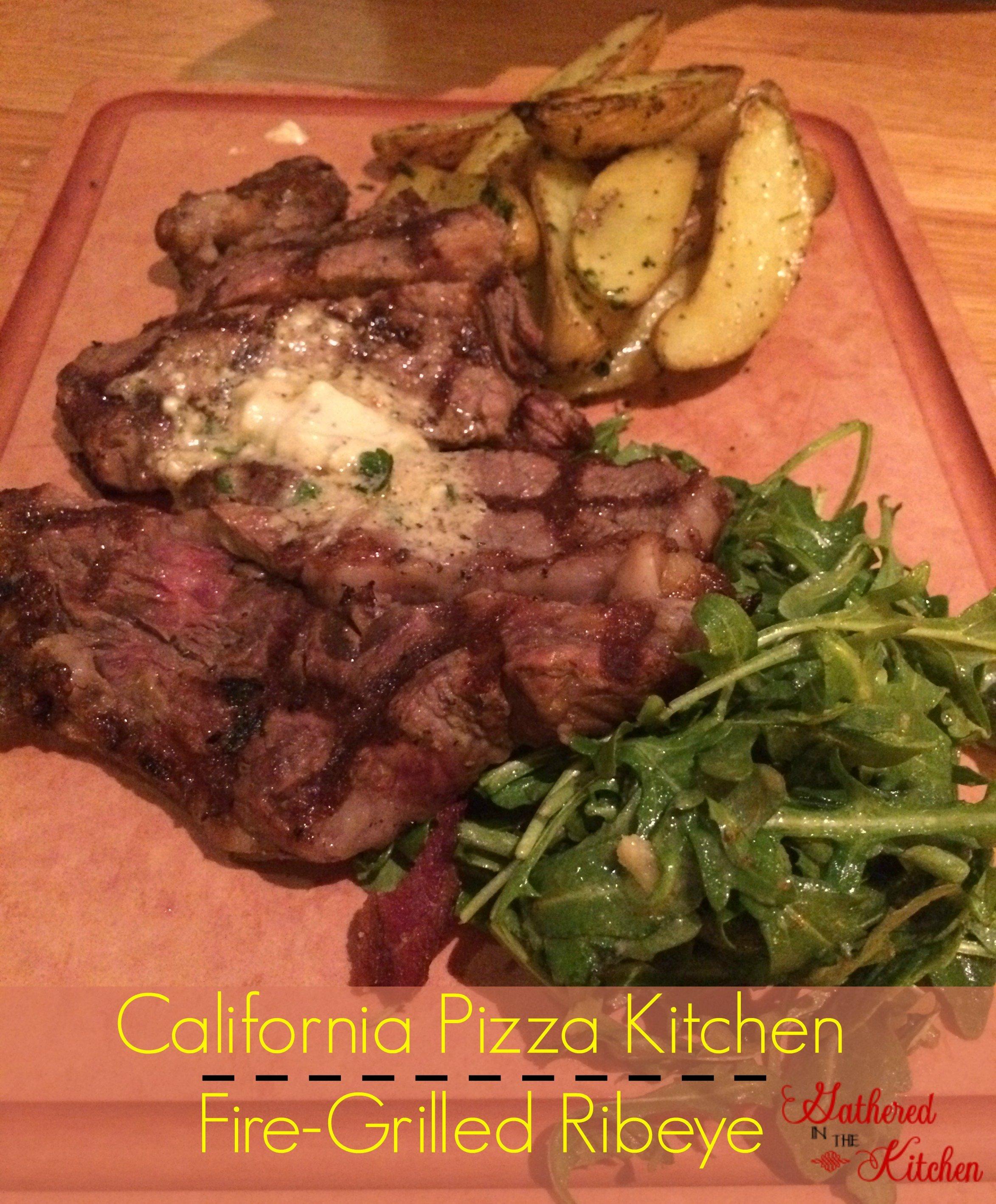 california pizza kitchen fire-grilled ribeye
