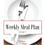 Weekly Meal Plan Series: Week 3