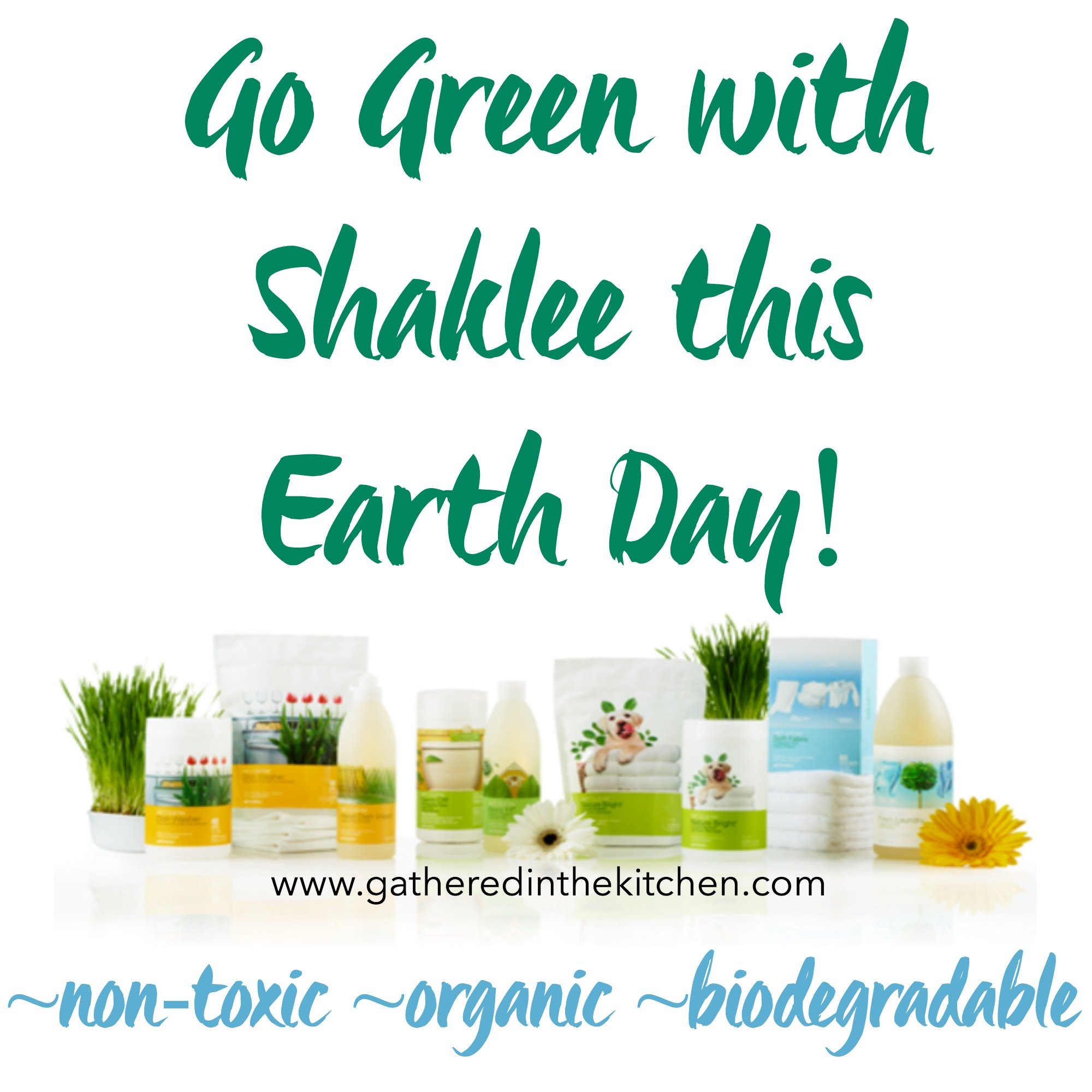 Go Green with Shaklee this Earth Day