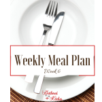 Weekly Meal Plan: Week #6
