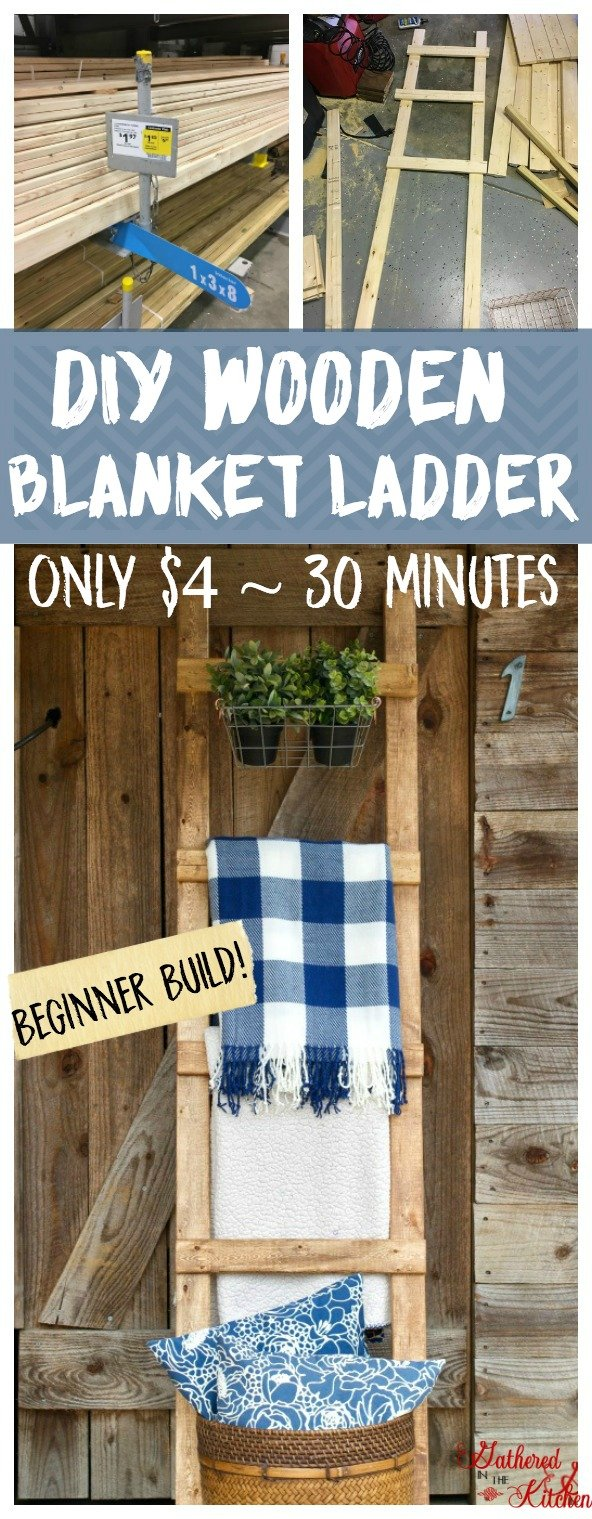 3 photos in total 1 showing the wood to purchase at the hardware store, 1 with the assembly of a diy wooden blanket ladder and 1 with the completed diy wooden blanket ladder leaning against a barn door. text says diy wooden blanket ladder only $4 and 30 minutes