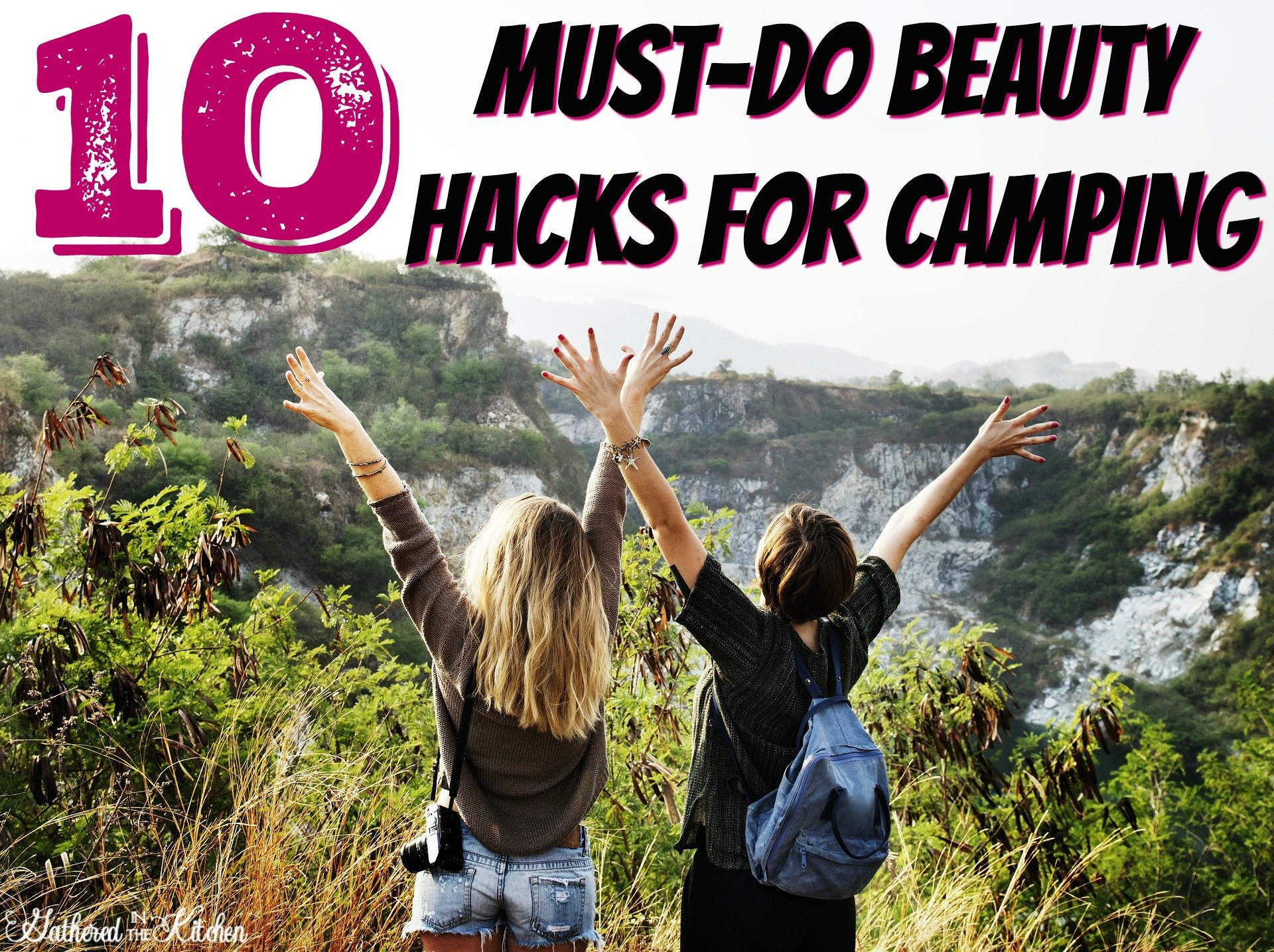 10 must-do beauty hacks for camping