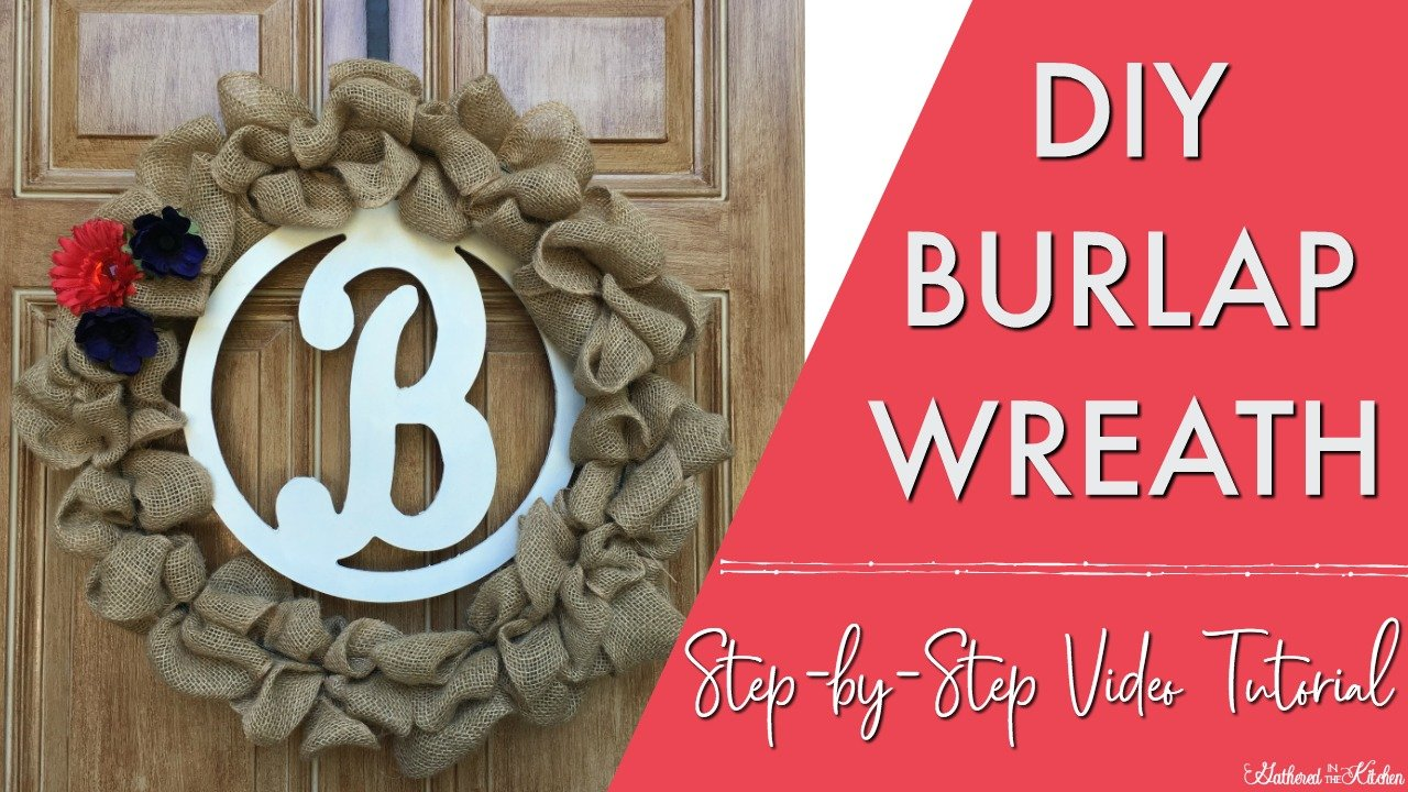 How To Make A Burlap Wreath Gathered In The Kitchen