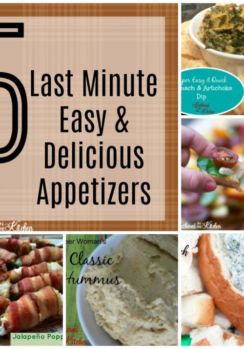 5 Last Minute Easy & Delicious Appetizers