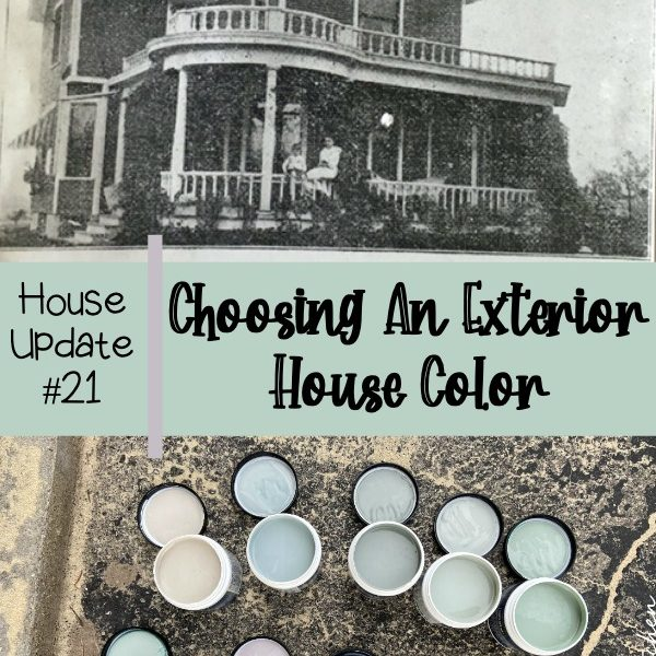 House Update #21: Choosing An Exterior House Color