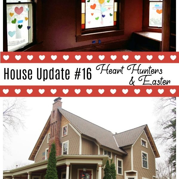 House Update #16: Heart Hunters & Easter