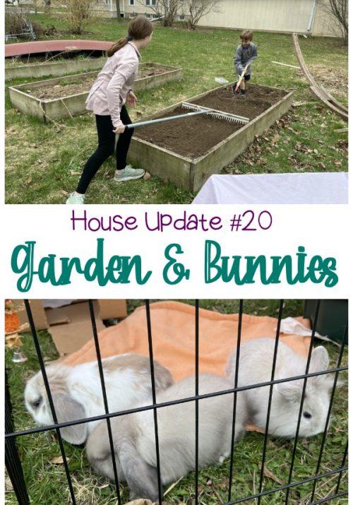 House Update #20- Garden & Bunnies