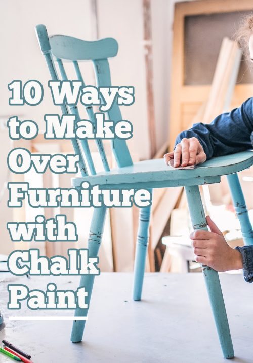 10 Ways to Make Over Furniture with Chalk Paint | Gathered In The Kitchen