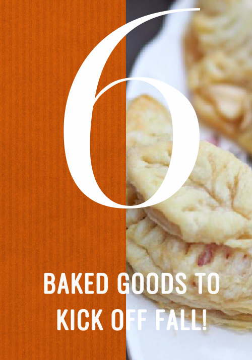 6 Baked goods to kick off fall