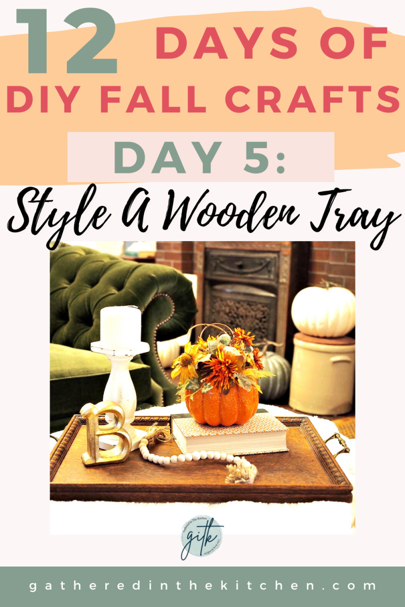 How To Style A Wooden Tray for Fall | Gathered In The Kitchen
